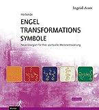 Heilende Engel-Transformationssymbole, m. energetisierten Symbolkarten - Ingrid Auer