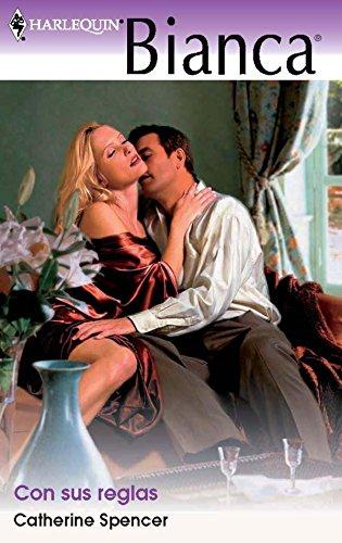 Con sus reglas (Bianca) por Catherine Spencer
