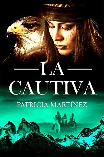 La cautiva (Curanderas de Patagonia nº 1)