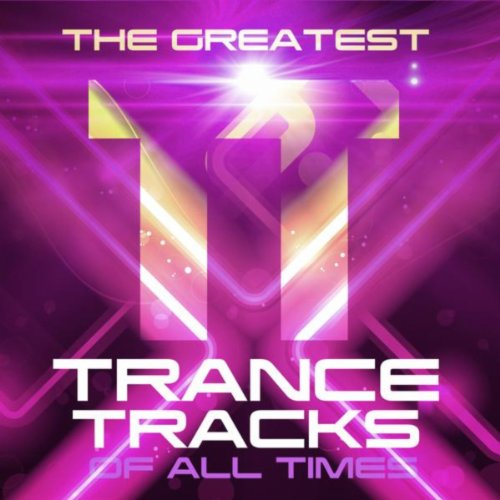 The Greatest Trance Tracks of ...
