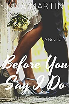 Before You Say I Do (A Lennox in Love Book 4) by [Martin, Tina]