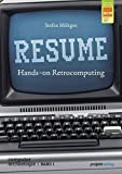 RESUME: Hands-on Retrocomputing (Computerarchäologie, Band 1)