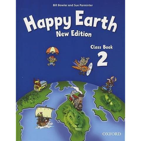 Happy earth. Class book. Per le Scuole superiori: Happy Earth 2: New Edition: Class Book New Edition (Happy Second Edition)
