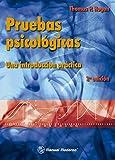 Pruebas psicologicas. Una introduccion practica (Spanish Edition)