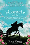Comet and the Champion's Cup (Pony Club Secrets, Book 5)