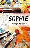 Image of Sophie - Königin der Farben