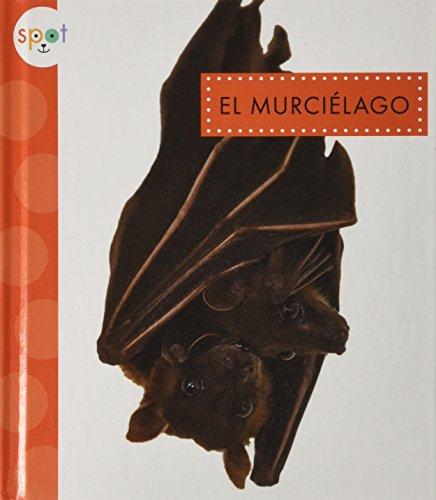 El Murciaelago (Bats) (Spot Animales del patio) por Wendy Strobel Dieker