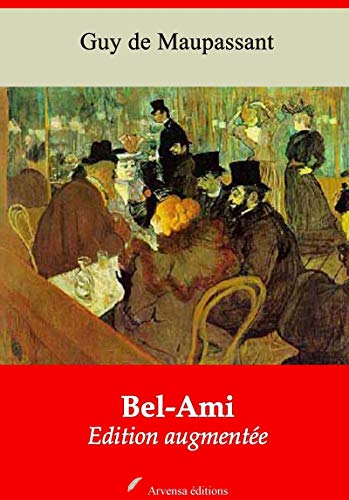 Bel-ami | Edition Intégrale Et Augmentée: Nouvelle Édition 2019 Sans Drm por Guy De Maupassant