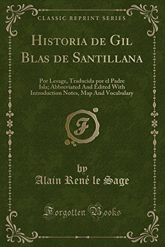 Historia de Gil Blas de Santillana: Por Lesage, Traducida por el Padre Isla; Abbreviated And Edited With Introduction Notes, Map And Vocabulary (Classic Reprint)