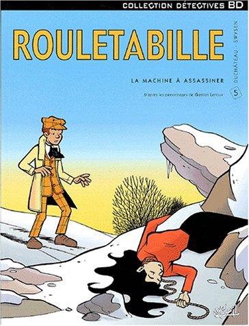 Rouletabille, tome 5 : La machine à assassiner