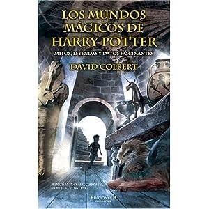 MUNDOS MAGICOS DE HARRY POTTER, LOS: MITOS, LEYENDAS Y DATOS FASCINANTES (ESCRITURA DESATADA)