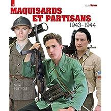 Maquisards Et Partisans: 1943-1944 (Militaria Guides, Band 12)