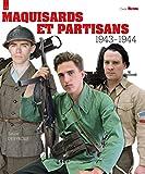 Maquisards Et Partisans: 1943-1944