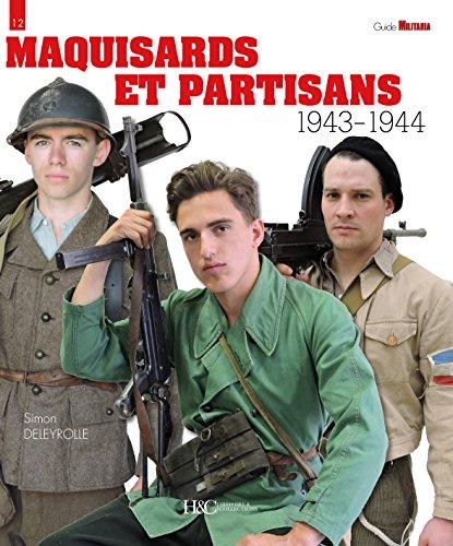 Maquisards Et Partisans: 1943-1944 par Simon Deleyrolle