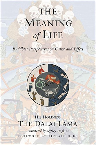 The Meaning of Life: Buddhist Perspectives on Cause and Effect by Dalai Lama XIV (1-Nov-2000) Paperback