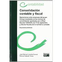 CONSOLIDACION CONTABLE Y FISCAL (OPERACIONES ENTRE EMPRESAS DEL GRUPO...). SUPUESTOS PRACTICOS