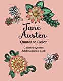 Jane Austen Quotes to Color: Coloring Book featuring quotes from Jane Austen (Coloring Quotes Adult Coloring Books) by Jane Austen (2016-04-15)