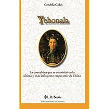 Yehonala: La concubina que se convirtio en la ultima y mas influyente emperatriz de China (Reinas y cortesanas)
