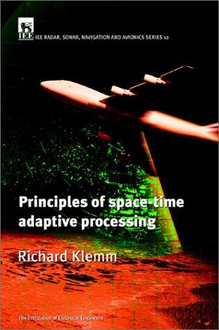 Principles of Space-time Adaptive Processing: 12 (Radar, Sonar, Navigation and Avionics)