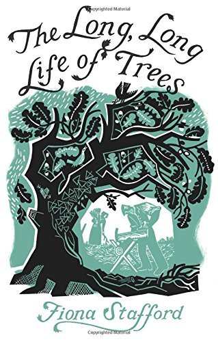 The Long, Long Life of Trees by Fiona Stafford (2016-09-27)