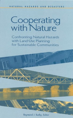 Cooperating with Nature:: Confronting Natural Hazards with Land-Use Planning for Sustainable Communities (Natural Hazards and Disasters: Reducing Loss ... in a Hazardous World: A Series)