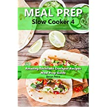 Meal Prep - Slow Cooker 4: Amazing Enchilada Crockpot Recipes - Meal Prep Guide (English Edition)
