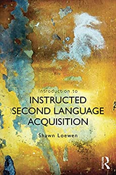 Introduction to Instructed Second Language Acquisition par [Loewen, Shawn]