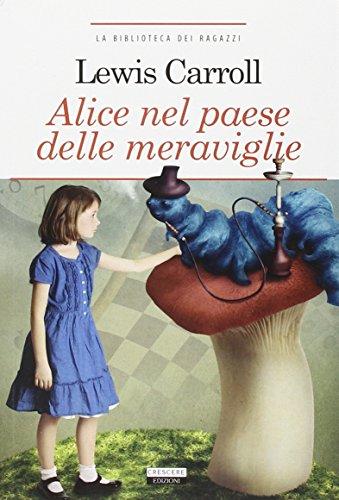 Alice nel paese delle meraviglie. Ediz. integrale