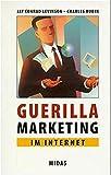 Guerilla Marketing im Internet. Tips und Tricks für kleine und mittlere Unternehmen.
