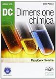 Dc. Dimensione chimica. Ediz. verde. Per il Liceo scientifico. Con espansione online: 2
