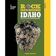 Falcon Guides Rockhounding Idaho: Falcon Guides Rock Hounding Idaho