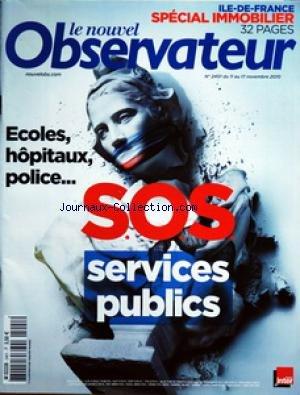 NOUVEL OBSERVATEUR (LE) [No 2401] du 11/11/2010 - SPECIAL IMMOBILIER ILE-DE-FRANCE - ECOLES - HOPITAUX - POLICE / SOS SERVICES PUBLICS