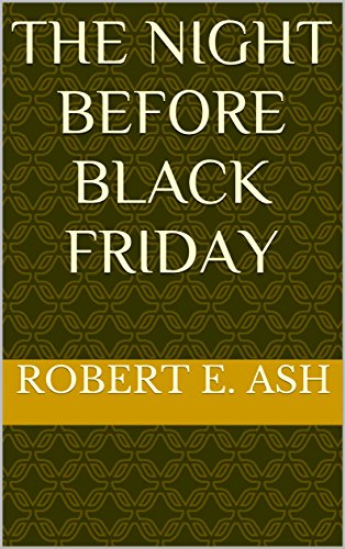The Night Before Black Friday (English Edition) eBook: Robert E ...