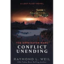 The Originator Wars: Conflict Unending: A Lost Fleet Novel: Volume 3
