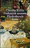 Frühstück unterm Fliederbusch - Claudia Keller
