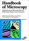 Handbook of Microscopy / Methods I: Applications in Materials Science, Solid-State Physics, and Chemistry
