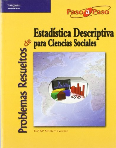 Problemas resueltos estadística descriptiva por JOSE MARIA MONTERO LORENZO