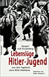 Lebenslüge Hitler-Jugend. Aus dem Tagebuch eines BDM- Mädchens.