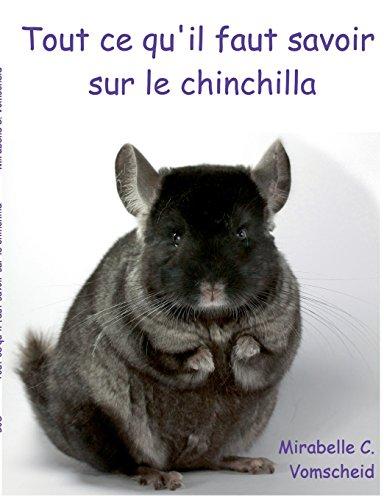 Tout ce qu'il faut savoir sur le chinchilla par Mirabelle C. Vomschied