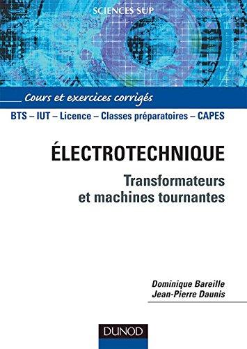 Électrotechnique : Transformateurs et machines tournantes