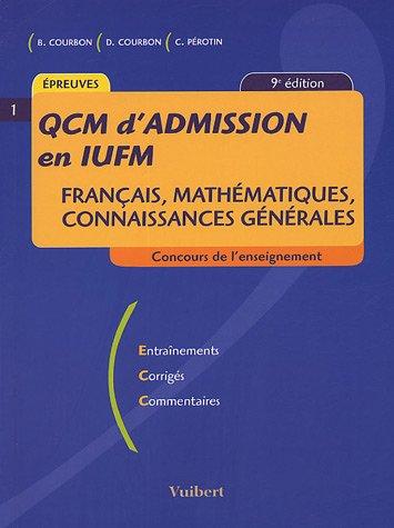 QCM d'admission en IUFM : Français, mathématiques, connaissances générales