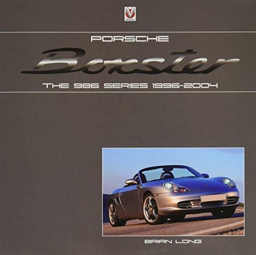 Porsche Boxster: the 986 Series 1996 - 2004: The 986 Series 1996-2004 por Brian Long