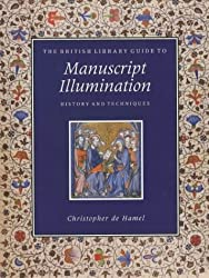 The British Library Guide to Manuscript Illumination: History and Techniques