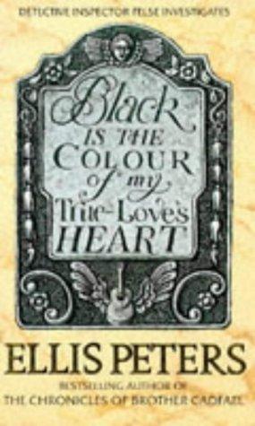 Black Is The Colour Of My True Love's Heart: 6 (Inspector George Felse) por Ellis Peters