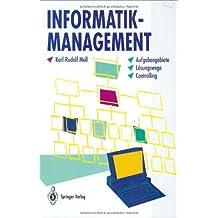 Informatik-Management: Aufgabengebiete - Lösungswege - Controlling