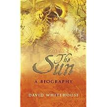 The Sun: A Biography