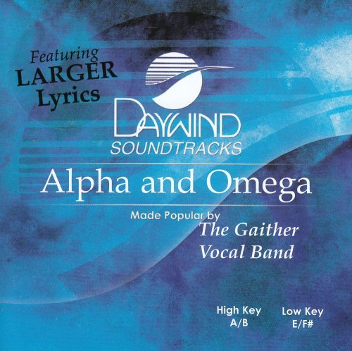Alpha And Omega [Accompaniment/Performance Track] by Made Popular By: Gaither Vocal Band