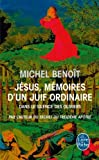 j?sus m?moires d un juif ordinaire dans le silence des oliviers de michel beno?t 6 mars 2013 poche