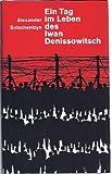Ein Tag im Leben des Iwan Denissowitsch - Alexander Solschenizyn