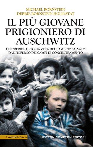 Il più giovane prigioniero di Auschwitz di [Bornstein, Michael, Bornstein Holinstat, Debbie]